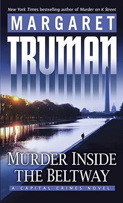 Murder Inside the Beltway By Truman, Margaret