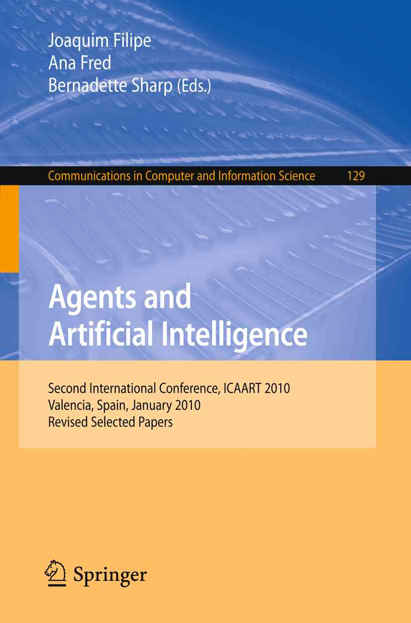 Agents and Artificial Intelligence By Filipe, Joaquim (EDT)/ Fred, Ana (EDT)/ Sharp, Bernadette (EDT)